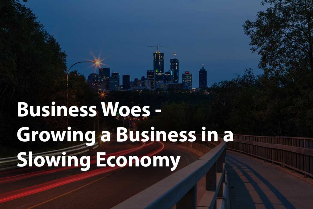In Alberta's slow economy, growing a business is tough. We've reached the experts for practical advice on how to grow your business in a slowing economy.
